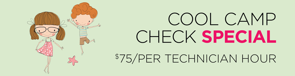 COOL CAMP CHECK SPECIAL 75 PER TECHNICIAN HOUR